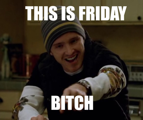 Friday has come!